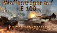 Frag Movie - немецкий монстр Waffenträger auf E 100 Видео